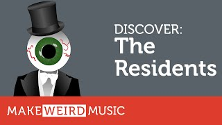 Make Weird Music: Discover The Residents