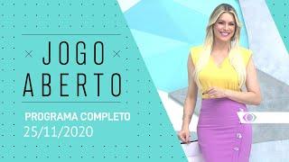 JOGO ABERTO - 25/11/2020 - PROGRAMA COMPLETO