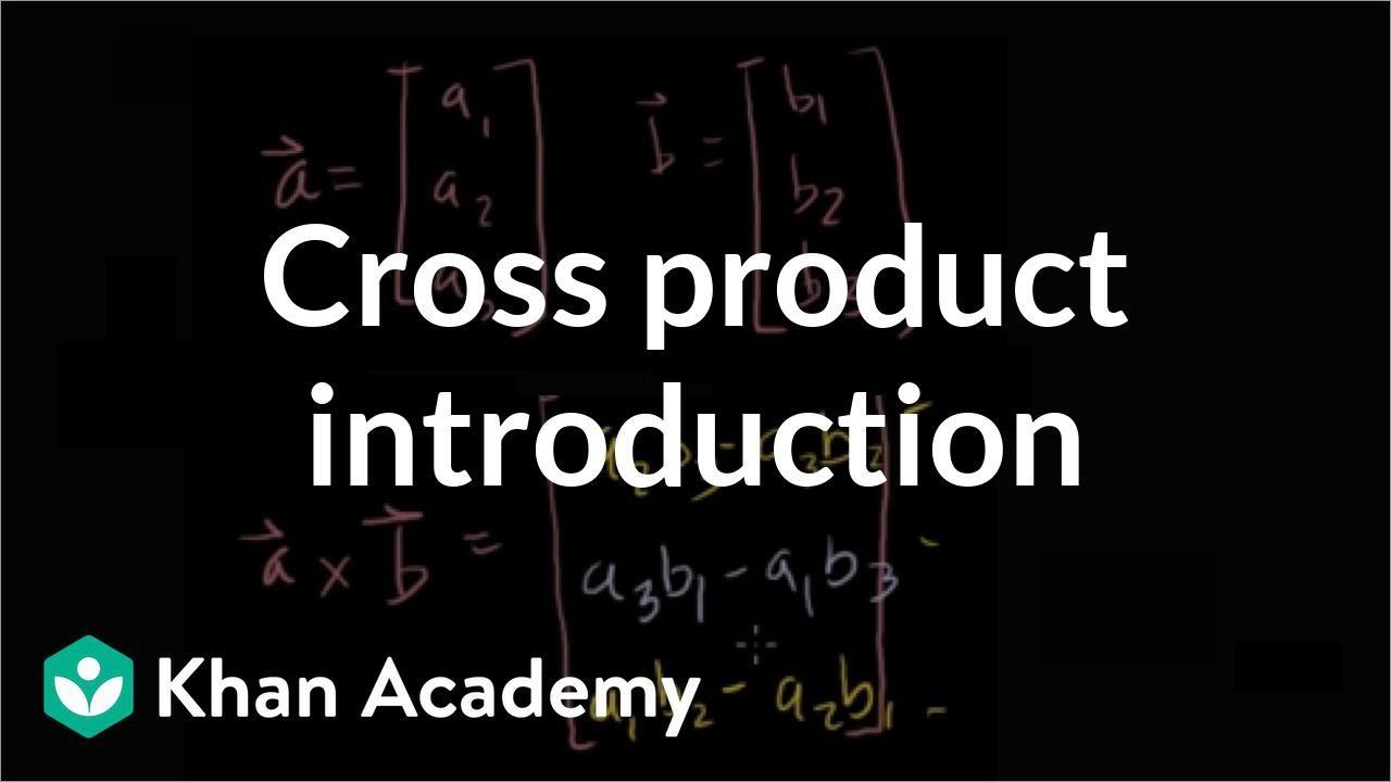 Cross Product Introduction Formula Vectors Video Khan Academy