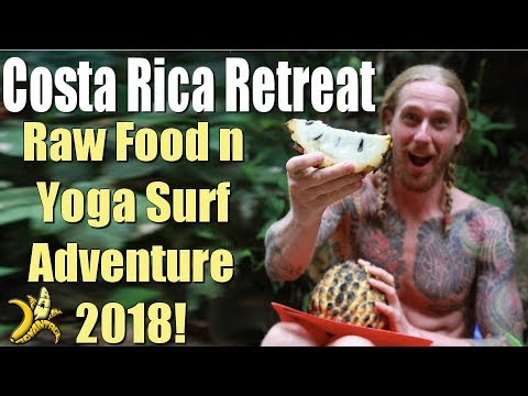Costa Rica Retreat | Raw Food n Yoga Surf Adventure 2018