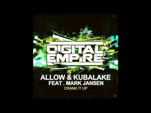 Allow & Kubalake feat. Mark Jansen -Crank It Up[Digital Empire]