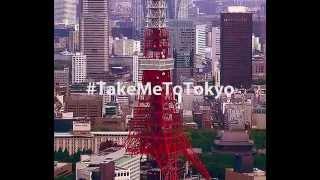 Take me to Tokyo