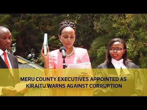 Meru county executives appointed as Kiraitu warns against corruption