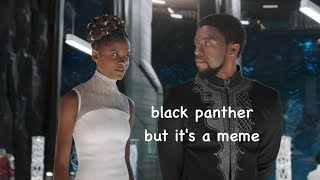 black panther but it's a meme