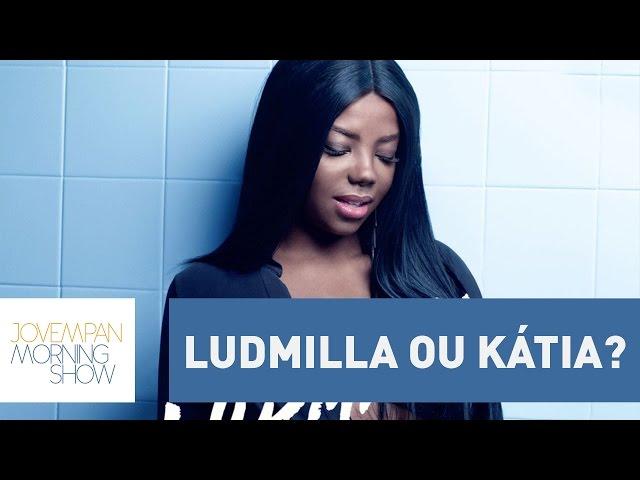 Ludmilla ou Kátia? | Morning Show