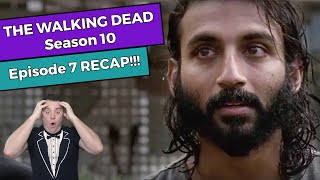 The Walking Dead - Season 10 Episode 7 RECAP!!!