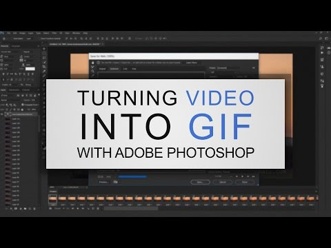 Creating GIFs Using Adobe Photoshop's Video Frames To Layers And Save For Web Features