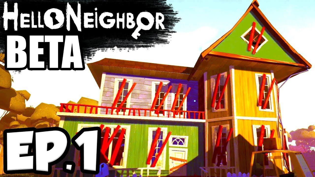 The hello neighbor house - Hello Neighbor Beta Ep 1 The House Is Normal Again Hello Neighbor Beta Game