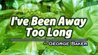 Download Mp3 I've Been Away Too Long - Karaoke Version - George Baker