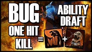 THE BEST BUG ABILITY DRAFT EP 1 DOTA 2/ ONE HIT KILL