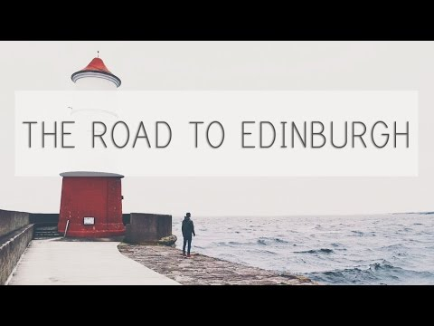 The Road To Edinburgh | A Road Trip Travel Film