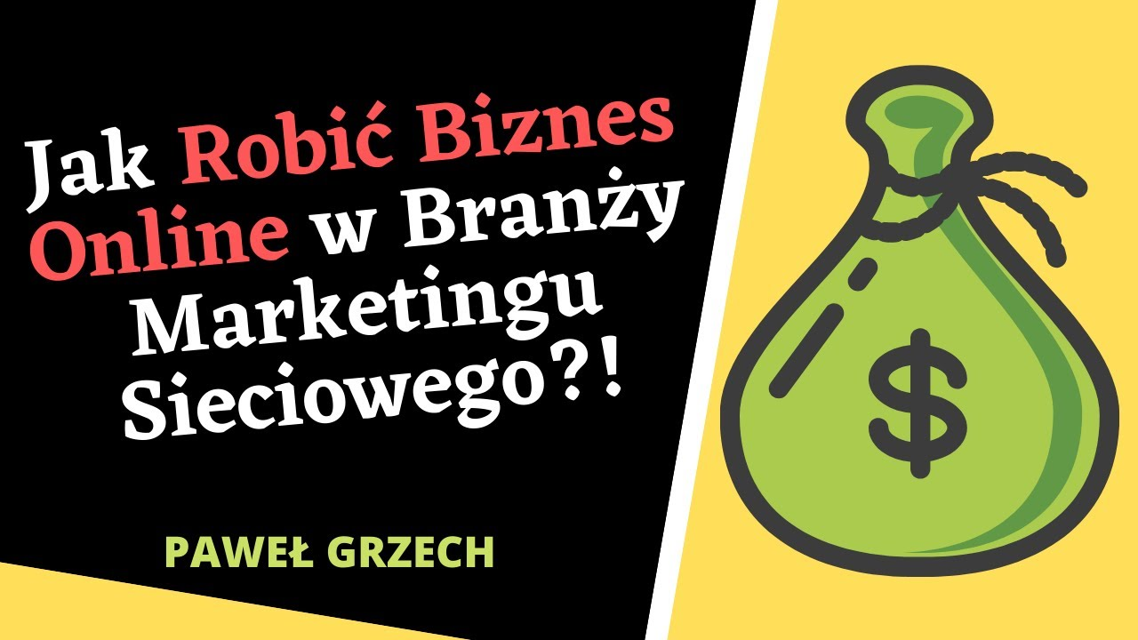 Jak Robić Biznes Online w Branży Marketingu Sieciowego?!