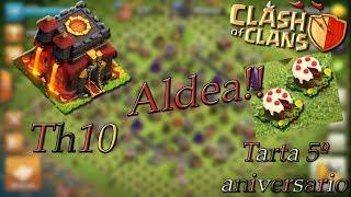 Clash of clans Aldea TH10 para que la tarta del 5º aniversario te salga fuera!!
