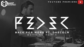 FEDER - Back For More feat. Daecolm (Betical Remix) [PREMIERE]