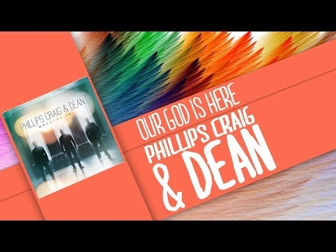Our God is Here-Phillips, Craig & Dean (Lyrics)
