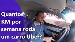 Quantos KM por semana roda um carro Uber?