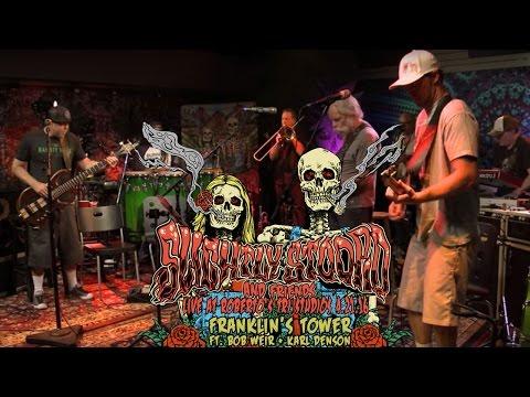 Franklin's Tower - Slightly Stoopid (Grateful Dead Cover) (ft. Bob Weir & Karl Denson)