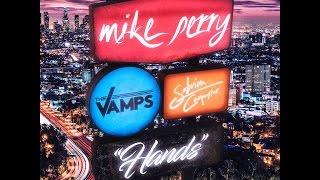 Baixar Mike Perry - Hands lyrics (featuring The Vamps and Sabrina Carpenter)