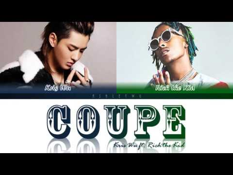 Kris Wu - Coupe Ft. Rich The Kid (Colour Coded Lyrics)
