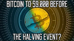 Is Bitcoin Set For $9,000 Before The Halving Event?