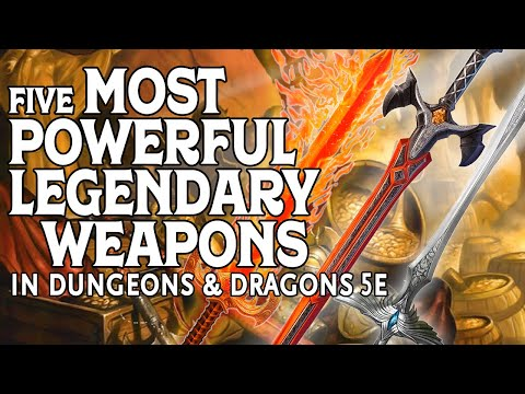 The Five Most Powerful Legendary Weapons in Dungeons and Dragons 5e