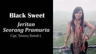 BLACK SWEET - JERITAN SEORANG PRAMURIA (ALBUM POP MANADO)