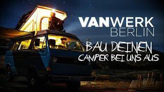 Den eigenen Camper Van selbst ausbauen im VanWerk in Berlin