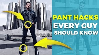 5 PANT HACKS EVERY GUY SHOULD KNOW | Men