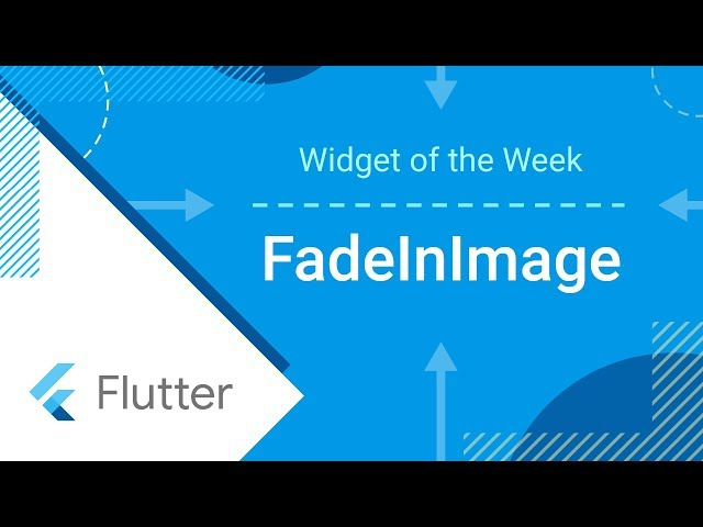 FadeInImage (Flutter Widget of the Week)