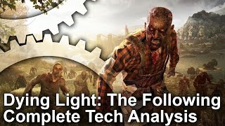 Dying Light The Following Enhanced Edition PS4/PC/Xbox One Tech Analysis