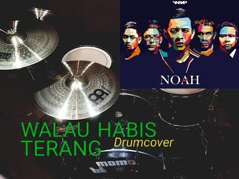 Noah ( Peterpan ) - Walau habis terang drumcover