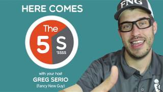 The 5 S'ssss of MANUFACTURING with the Fancy New Guy....... GREG SERIO a.k.a. The FNG