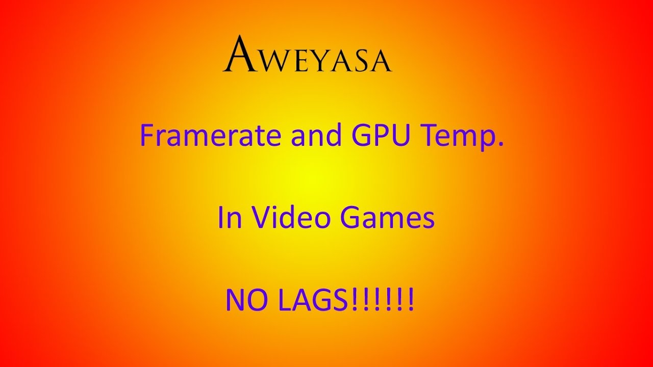 How to monitor Frame Rate FPS and GPU Temp in All Video Games Free ...