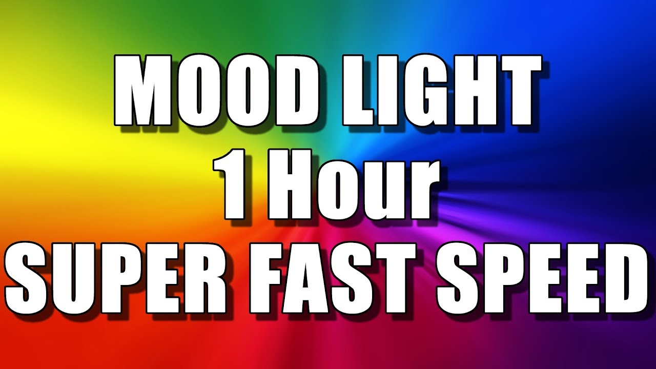 COLOR CHANGING MOOD LIGHT (1 Hour - SUPER FAST SPEED) Multi Colour Screen –  Relaxing Rainbow colours
