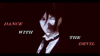 Black Butler AMV - Dance With The Devil
