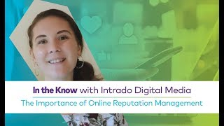 In the Know with Intrado   The Importance of Online Reputation Management