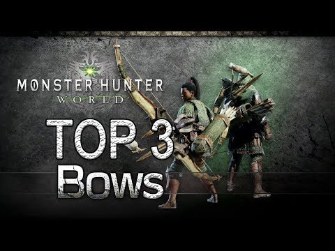 "MHW - Top 3 Bows + ""Guide"" (Monster Hunter: World) thumbnail"