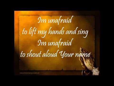 Worth Dying For - Unafraid with lyrics