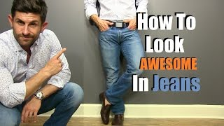How To Look F*%king AWESOME In Jeans | 5 Secrets For Denim Domination