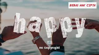 Backsound Keren Music Vlog Happy Semangat No Copyright