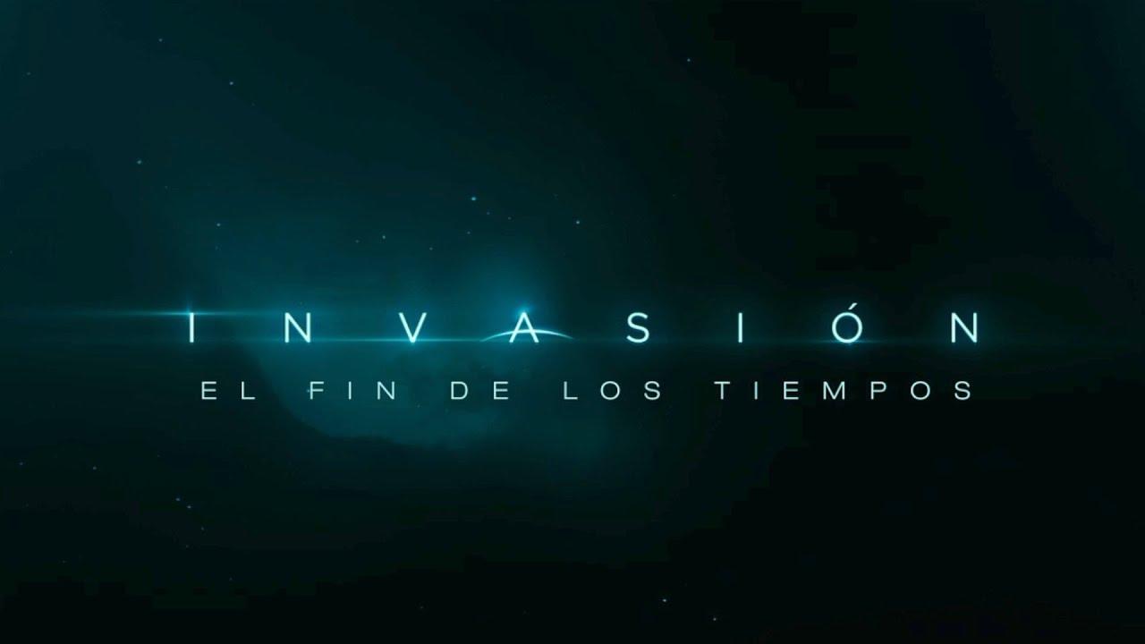 Invasión El Fin De Los Tiempos Tráiler Oficial Youtube