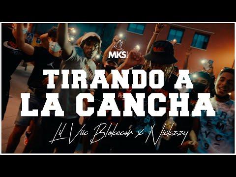 LIL VIIC BLOKECON, NICKZZY - TIRANDO A LA CANCHA (VIDEO OFICIAL)
