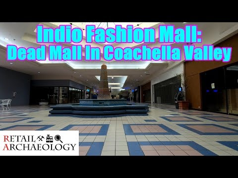 Indio Fashion Mall: Dead Mall In Coachella Valley | Retail Archaeology