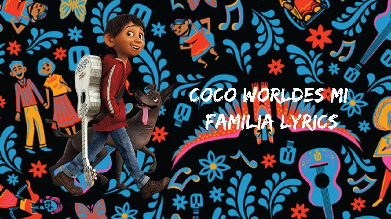 Coco The world es mi familia lyrics