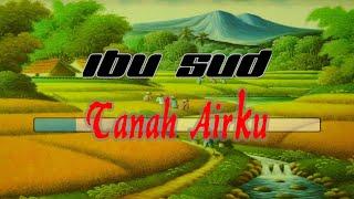 Gambar cover [Midi Karaoke] ♬ Ibu Sud - Tanah Airku ♬ +Lirik Lagu [High Quality Sound]