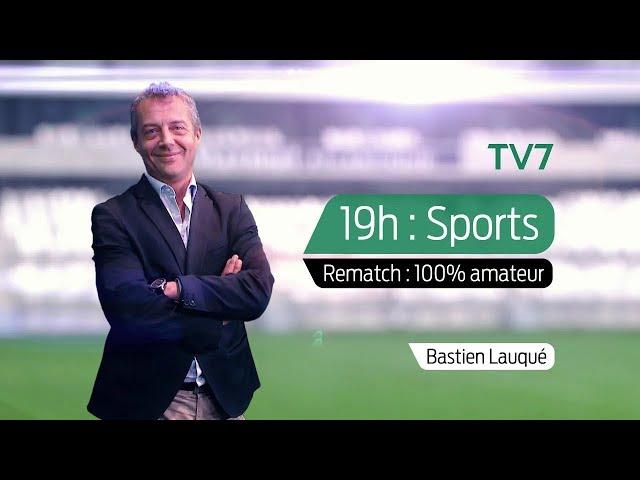 19h : Sports - Jeudi 15 Octobre | Rematch : 100% amateur