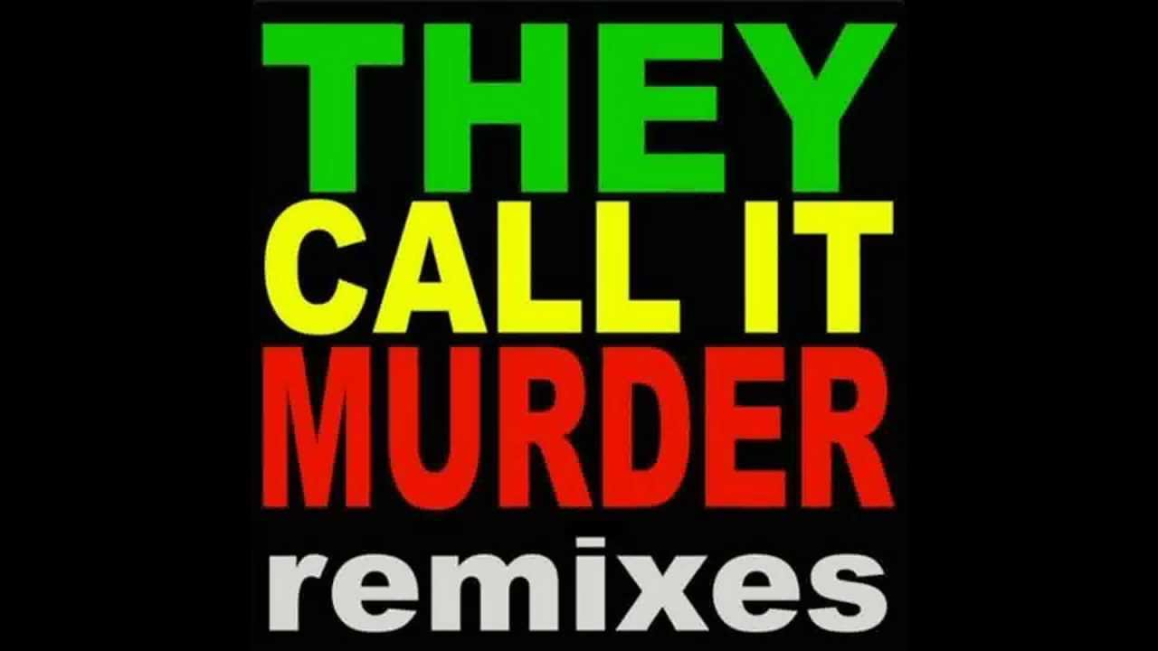 They call it murder (Best Remix)