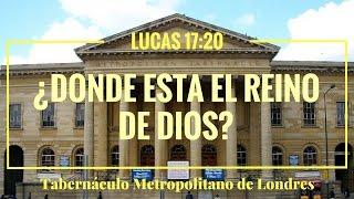 ¿Dónde Está el Reino de Dios? - Peter Masters (Lucas 17:20) - Sermón Evangelístico