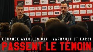 Échange avec les U17 : Varrault et Larbi passent le témoin