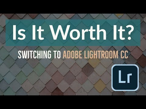 Is It Worth It? Switching From Adobe Lightroom Classic To Lightroom CC